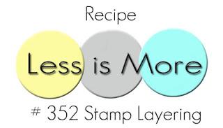 lim #352 Stamp Layering